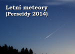 letní meteory 2014 (Perseidy 2014) Autor: Martin Gembec