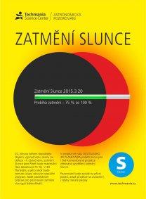 Plakátek k akci při zatmění Slunce 20. března 2015 Autor: Techmania