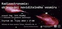 Radioastronomie: objevování neviditelného vesmíru Autor: Jihlavská astronomická společnost