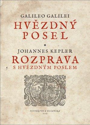 Obálka knihy Hvězdný posel a Rozprava s Hvězdným poslem. Autor: Pistorius.cz.
