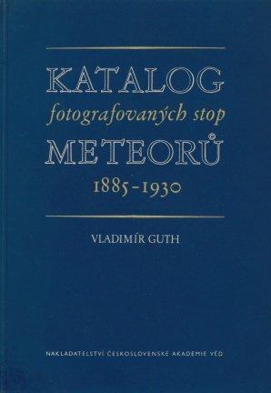 Čelní deska knihy V.Guth: Katalog fotografovaných stop meteorů 1885 - 1930, nakladatelství ČSAV, Praha, 1954 Autor: Vladimír Guth: Katalog fotografovaných stop meteorů 1885 - 1930