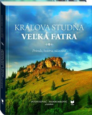 Kniha KRÁĽOVA STUDŇA – VEĽKÁ FATRA: Príroda, história, súčasnosť. Autor: VEDA.