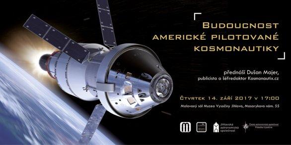Dušan Majer: Budoucnost americké pilotované kosmonautiky Autor: Jihlavská astronomická společnost